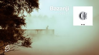 Bazanji - Lose It (Prod. Taylor King)