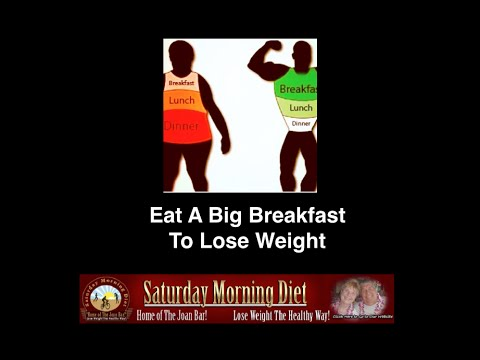 Eat A Big Breakfast To Lose Weight