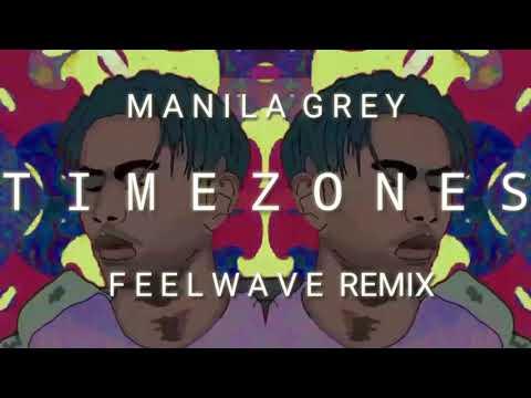 (FeelWAVE Remix)Manila Grey - Timezones  trippy vibe
