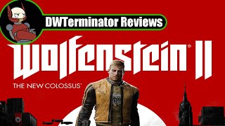 New Year's 2018 Review - Wolfenstein II: The New Colossus