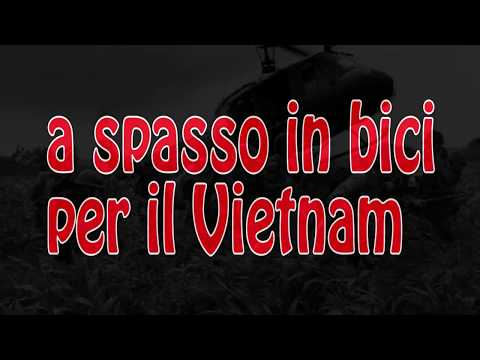 Sergio Borroni & Riccardo Grossi . 2013 Vietnam by Salsa Fargo Video