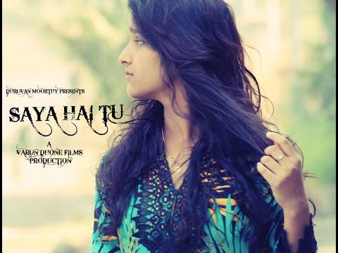 Saya Hai Tu   Song  Dhruvan Moorthy  Latest Hindi Love Song 2016