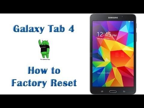 How to Factory Reset the Galaxy Tab 4