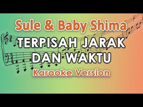 Sule & Baby Shima - Terpisah Jarak Dan Waktu (Karaoke Lirik Tanpa Vokal) By Regis