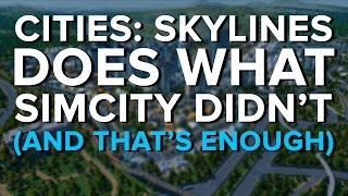 Cities: Skylines does what SimCity didn