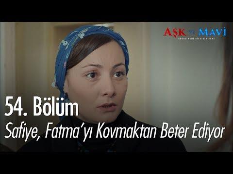 Safiye, Fatma'yı kovmaktan beter ediyor - Aşk ve Mavi 54. Bölüm