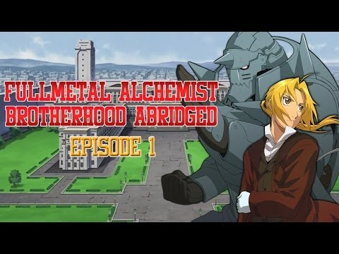 Fullmetal Alchemist Brotherhood Abridged - Episode 1 video