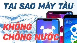 GIẢI THÍCH| Tại sao smartphone Trung Quốc đa số không kháng nước