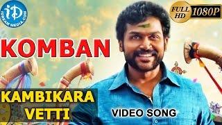 Komban Movie Video Songs    Kambikara Vetti Song    Karthi, Lakshmi Menon    G V Prakash Kumar