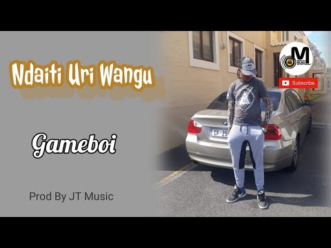 Download  Gameboi - Ndaiti Uri Wangu |  Audio March 2020 | Prod By JT  _Dist By Maxx  Ent. Gratis, download lagu terbaru