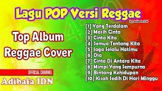 Top Album Lagu Pop Versi Reggae Paling Enak   Best Reggae Cover