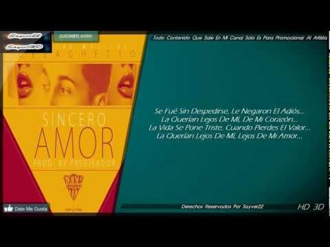 Sincero Amor - De La Ghetto ★(Letra)★