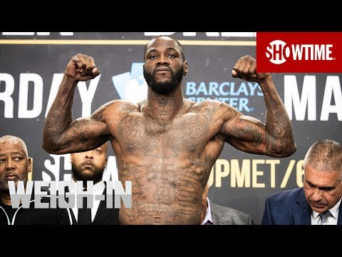 Wilder vs. Breazeale: Weigh-In | SHOWTIME CHAMPIONSHIP BOXING