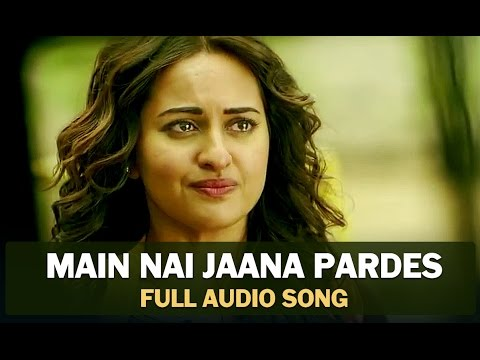 Main Nai Jaana Pardes | Full Audio Song | Tevar