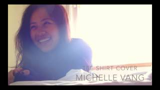 Michelle Vang | Birdy - Tee Shirt Cover