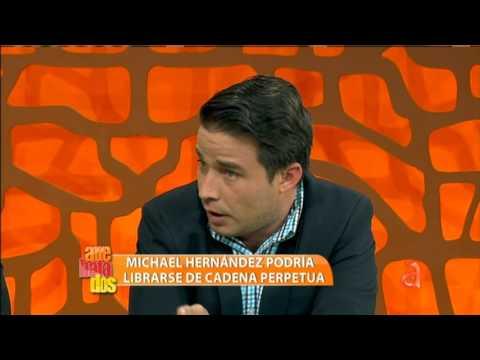 Michael Hernández podría liberarse de cadena perpetua