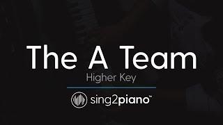 The A Team Higher Key Piano Karaoke Instrumental Ed Sheeran