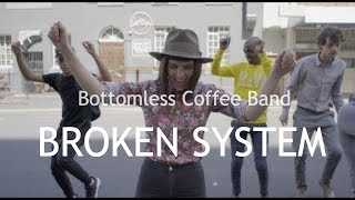 Broken System - Bottomless Coffee Band (Official Music Video)