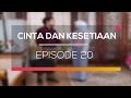 Cinta dan Kesetiaan - Episode 20