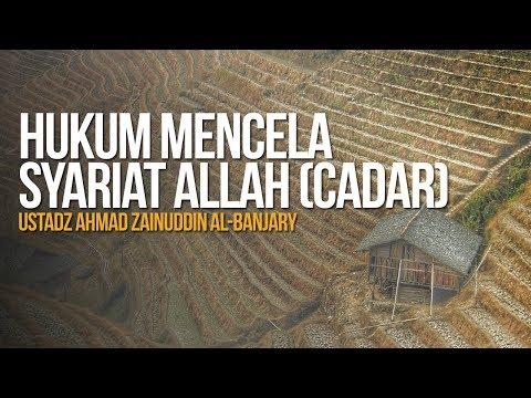 Hukum Mencela Syariat Allah (Cadar) - Ustadz Ahmad Zainuddin Al-Banjary