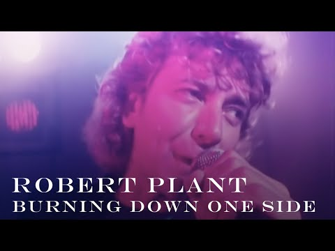 Robert Plant - Burning Down One Side
