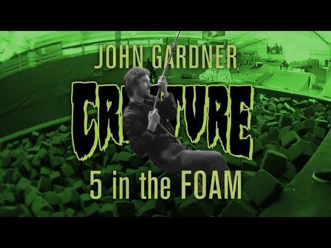 5 in The Foam with John Gardner