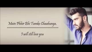 download lagu Phir Bhi Tumko Chaahunga Half Girlfriend  Arjun K,shraddha gratis