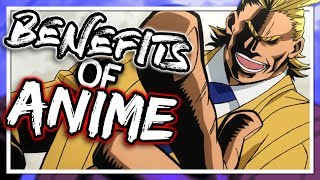 The Benefits of Watching Anime