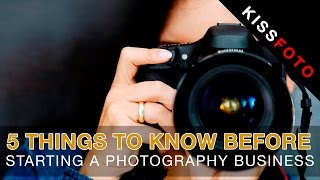 5 Things to Know Before Starting a Photography Business