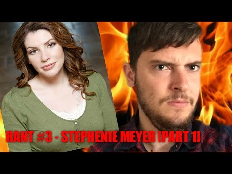 Rant #3 - Stephenie Meyer Part 1