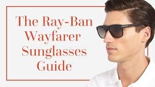 The Ray-Ban Wayfarer Sunglasses Guide