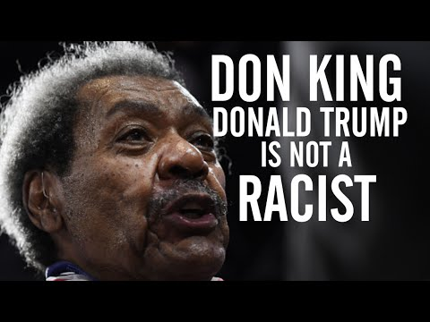 Don King Tells Us Why Donald Trump Is Not a Racist