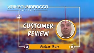 Words of Joy for Morocco Holidays - Babar Butt is sharing his Experience