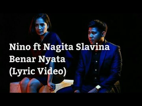 Nino Ran ft Nagita Slavina - Benar Nyata (Lyric Video)