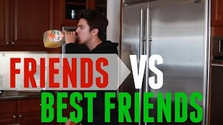 Friends VS Best Friends | Brent Rivera