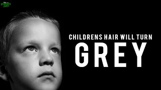 Children's Hair Will Turn Gray!