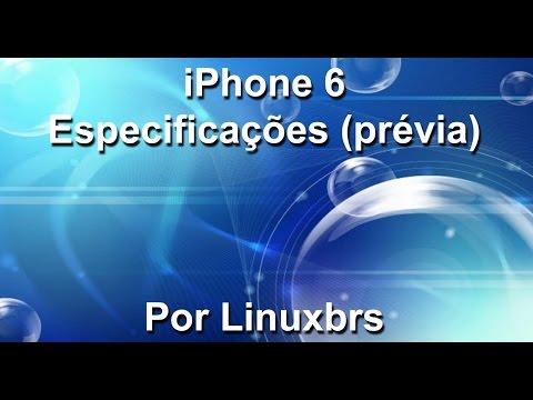 Apple iPhone 6 - Especificações (prévia) Site GSM - PT-BR - Brasil