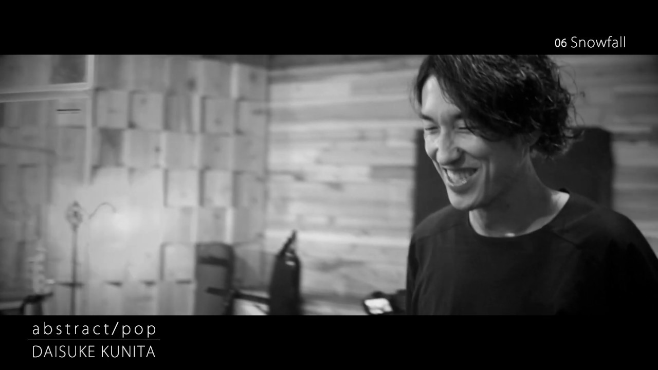 Daisuke Kunita (國田大輔) - Trailer映像を公開 新譜「abstract/pop」2019年9月 全国流通、配信開始予定 5年振りのソロアルバム thm Music info Clip