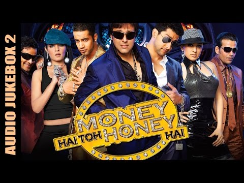 Money Hai Toh Honey Hai - Jukebox 2 (Full Songs)