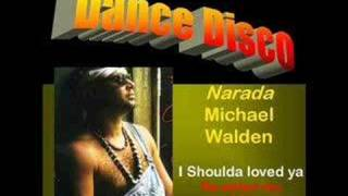 Narada Michael Walden : I shoulda loved ya (Re-edit)