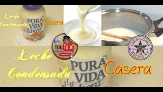 Leche Condensada Casera/Homemade Condensed Milk Recipe -
