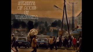 Streets Of Addis ( Ethiopian music instrumental beat )