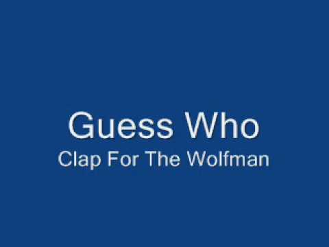 Guess Who - Clap For The Wolfman
