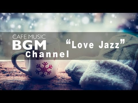 Cafe Music BGM channel - NEW SONGS Love Jazz