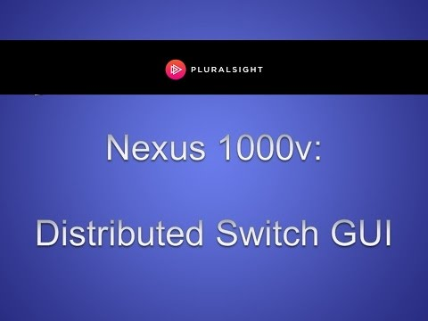 How to Use Nexus 1000v Distributed Switch GUI