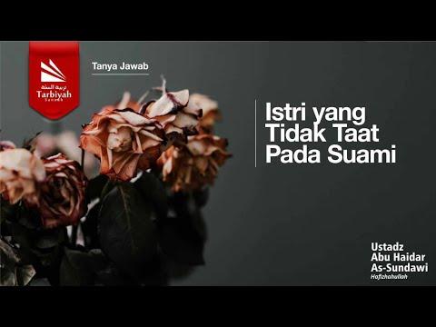 Soal Jawab | Istri Yang Tidak Taat Pada Suami - Ustadz Abu Haidar As Sundawy