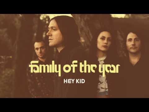 Family Of The Year - Hey Kid