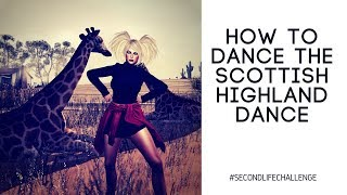 How to dance the Scottish highland  #SecondLifeChallenge