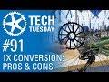 1X Conversion: Pros & Cons   Tech Tuesday #91