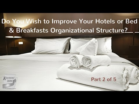 Do You Wish to Improve Your Hotels or Bed & Breakfasts Organizational Structure?